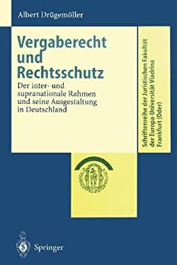 Vergaberecht Und Rechtsschutz: Der Inter- Und Supranationale Rahmen Und Seine Ausgestaltung in Deutschland 9783540661122