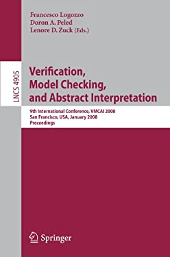 Verification, Model Checking, and Abstract Interpretation: 9th International Conference, Vmcai 2008, San Francisco, USA, January 7-9, 2008, Proceeding 9783540781622