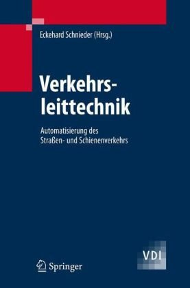 Verkehrsleittechnik: Automatisierung Des Stra En- Und Schienenverkehrs 9783540482963
