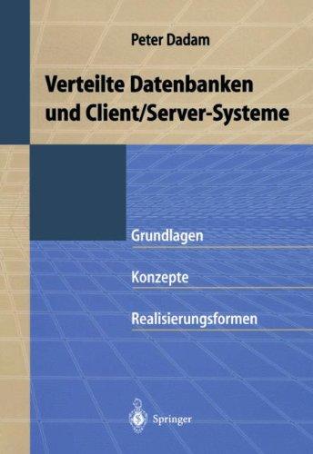 Verteilte Datenbanken Und Client/Server-Systeme: Grundlagen, Konzepte Und Realisierungsformen 9783540613992