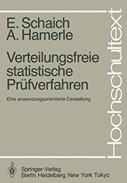 Verteilungsfreie Statistische PR Fverfahren: Eine Anwendungsorientierte Darstellung 9783540137764
