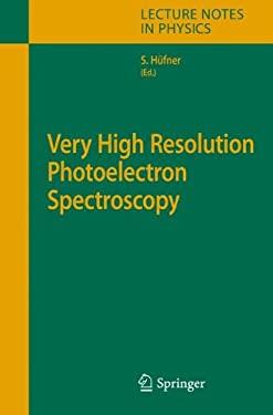 Very High Resolution Photoelectron Spectroscopy 9783540681304