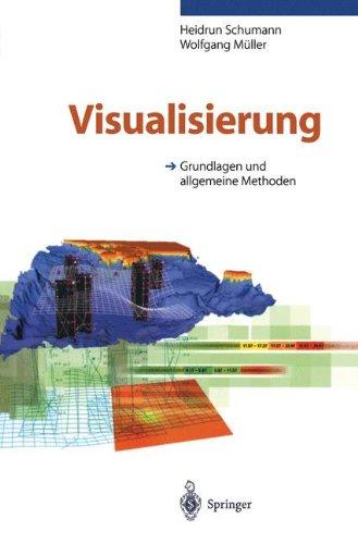 Visualisierung: Grundlagen Und Allgemeine Methoden 9783540649441