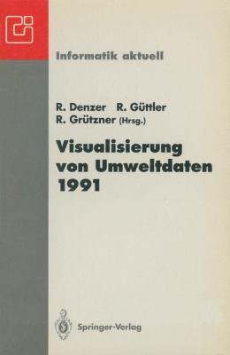 Visualisierung Von Umweltdaten 1991: 2. Workshop Schlo Dagstuhl, 26. 28. November 1991 9783540556244
