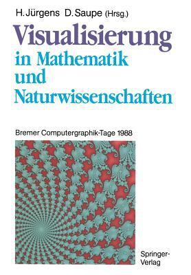 Visualisierung in Mathematik Und Naturwissenschaften: Bremer Computergraphik-Tage 1988 9783540512240