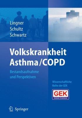 Volkskrankheit Asthma/Copd: Bestandsaufnahme Und Perspektiven 9783540709190