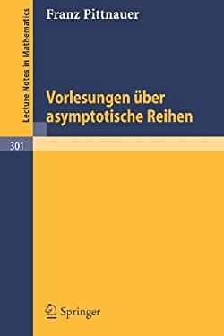 Vorlesungen Ber Asymptotische Reihen 9783540060901