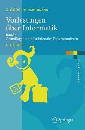 Vorlesungen Ber Informatik: Band 1: Grundlagen Und Funktionales Programmieren 9783540244059