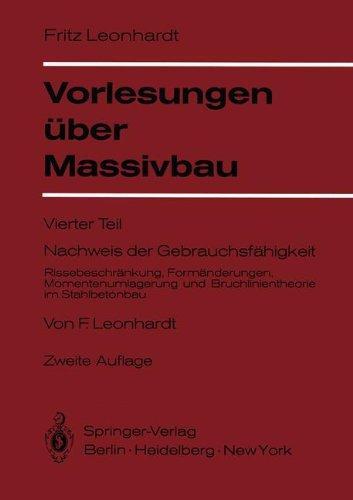 Vorlesungen Uber Massivbau: Vierter Teil: Nachweis der Gebrauchsfahigkeit: Rissebeschrankung, Formanderungen, Momentenumlagerung Und Bruchlinienth 9783540086253