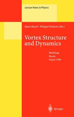 Vortex Structure and Dynamics: Lectures of a Workshop Held in Rouen, France, April 27-28, 1999 9783540679202