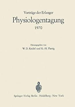 Vortr GE Der Erlanger Physiologentagung 1970 9783540055303