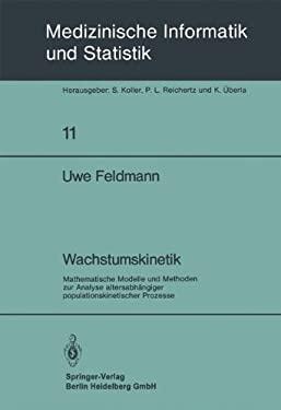 Wachstumskinetik: Mathematische Modelle Und Methoden Zur Analyse Altersabhangiger Populationskinetischer Prozesse 9783540092582