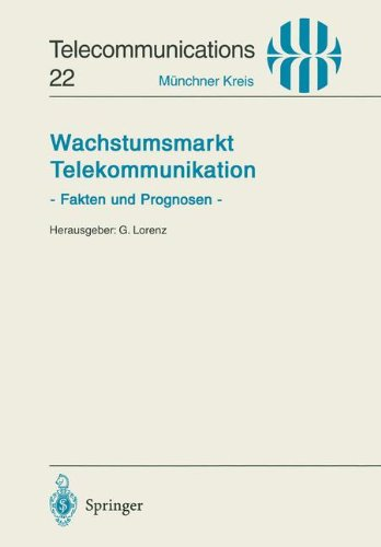 Wachstumsmarkt Telekommunikation: Fakten Und Prognosen 9783540601944