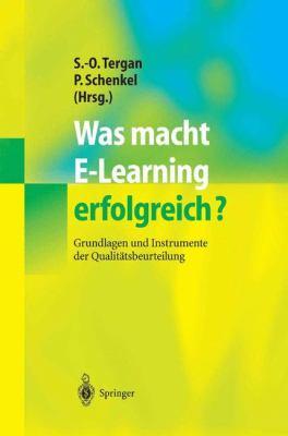 Was Macht E-Learning Erfolgreich?: Grundlagen Und Instrumente Der Qualit Tsbeurteilung 9783540206767