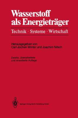 Wasserstoff ALS Energietr Ger: Technik, Systeme, Wirtschaft 9783540502210