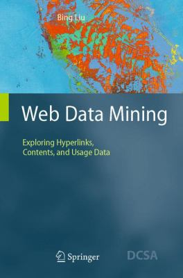 Web Data Mining: Exploring Hyperlinks, Contents, and Usage Data 9783540378815