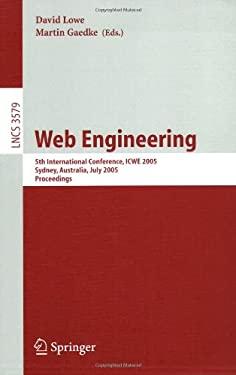 Web Engineering: 5th International Conference, Icwe 2005, Sydney, Australia, July 27-29, 2005, Proceedings 9783540279969