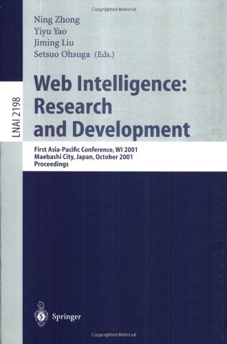 Web Intelligence: Research and Development: First Asia-Pacific Conference, Wi 2001, Maebashi City, Japan, October 23-26, 2001, Proceedings 9783540427308
