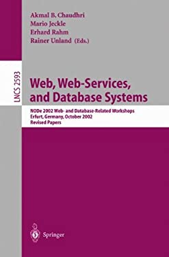 Web, Web-Services, and Database Systems: Node 2002 Web and Database-Related Workshops, Erfurt, Germany, October 7-10, 2002, Revised Papers 9783540007456