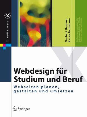 Webdesign Fur Studium Und Uber Uf: Webseiten Planen, Gestalten Und Umsetzen (Edition.) 9783540852339