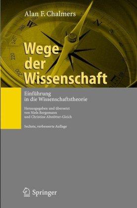 Wege Der Wissenschaft: Einf Hrung in Die Wissenschaftstheorie 9783540494904