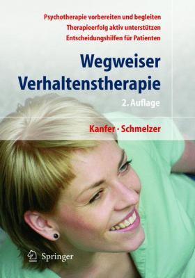 Wegweiser Verhaltenstherapie: Psychotherapie ALS Chance 9783540233879