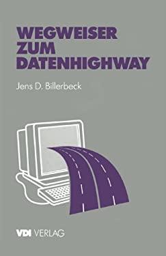 Wegweiser Zum Datenhighway: Praxisorientierte Einf Hrung 9783540622062