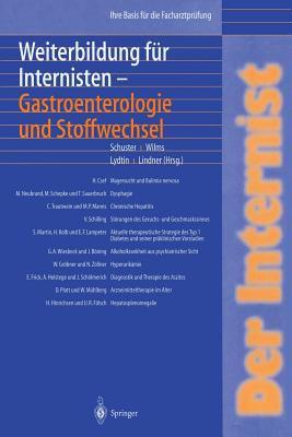 Weiterbildung Fa1/4r Internisten - Gastroenterologie Und Stoffwechsel: Ihre Basis Fa1/4r Die Facharztpra1/4fung 9783540646273
