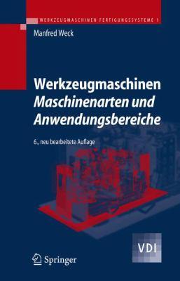 Werkzeugmaschinen 1 - Maschinenarten Und Anwendungsbereiche 9783540225041