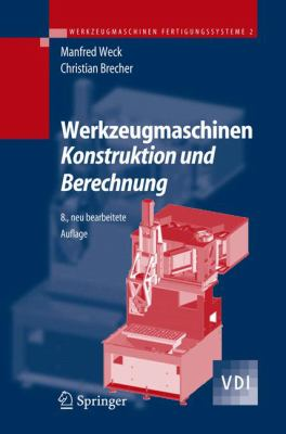 Werkzeugmaschinen 2 - Konstruktion Und Berechnung 9783540225027