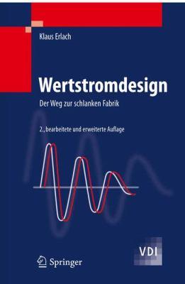 Wertstromdesign: Der Weg Zur Schlanken Fabrik 9783540898665
