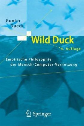 Wild Duck: Empirische Philosophie der Mensch-Computer-Vernetzung 9783540482482