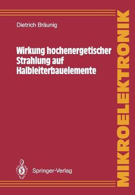 Wirkung Hochenergetischer Strahlung Auf Halbleiterbauelemente 9783540508915