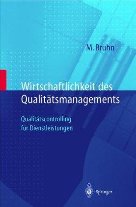 Wirtschaftlichkeit Des Qualit Tsmanagements: Qualit Tscontrolling Fur Dienstleistungen 9783540630333