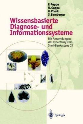 Wissensbasierte Diagnose- Und Informationssysteme: Mit Anwendungen Des Expertensystem-Shell-Baukastens D3 9783540613695
