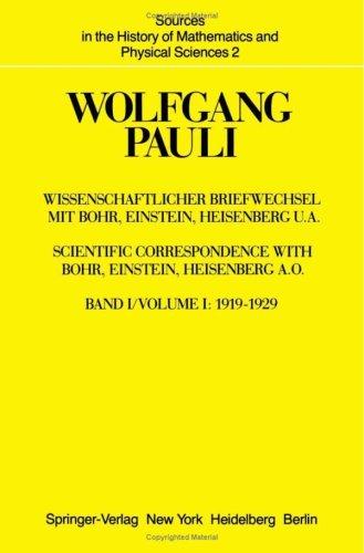 Wissenschaftlicher Briefwechsel Mit Bohr, Einstein, Heisenberg U.A.: Band 1: 1919-1929 9783540089629