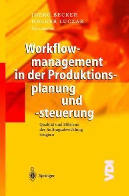 Workflowmanagement in Der Produktionsplanung Und -Steuerung: Qualit T Und Effizienz in Der Auftragsabwicklung Steigern 9783540005773
