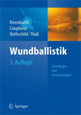 Wundballistik: Grundlagen Und Anwendungen 9783540790082