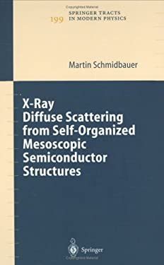 X-Ray Diffuse Scattering from Self-Organized Mesoscopic Semiconductor Structures 9783540201793