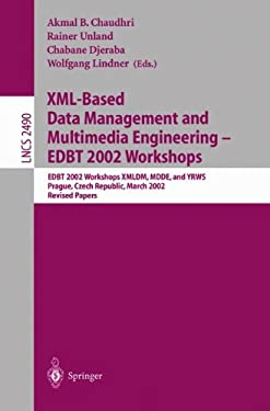 XML-Based Data Management and Multimedia Engineering - Edbt 2002 Workshops: Edbt 2002 Workshops XMLDM, Mdde, and Yrws, Prague, Czech Republic, March 2 9783540001300