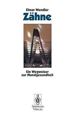 Z Hne: Ein Wegweiser Zur Mundgesundheit 9783540566649