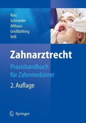 Zahnarztrecht: Praxishandbuch F R Zahnmediziner 9783540339175