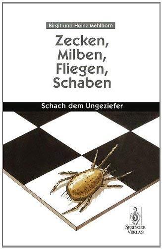 Zecken, Milben, Fliegen, Schaben: Schach Dem Ungeziefer 9783540609353