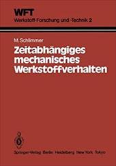 Zeitabh Ngiges Mechanisches Werkstoffverhalten: Grundlagen, Experimente, Rechenverfahren F R Die Praxis 13151792