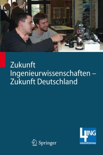 Zukunft Ingenieurwissenschaften - Zukunft Deutschland: Beitr GE Einer 4ing-Fachkonferenz Und Der Ersten Gemeinsamen Plenarversammlung Der 4ing-Fakult 9783540896081