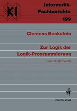 Zur Logik Der Logik-Programmierung: Ein Konstruktiver Ansatz 9783540507208