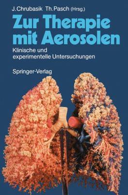 Zur Therapie Mit Aerosolen: Klinische Und Experimentelle Untersuchungen 9783540506102