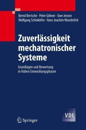 Zuverl Ssigkeit Mechatronischer Systeme: Grundlagen Und Bewertung in Fr Hen Entwicklungsphasen 9783540850892