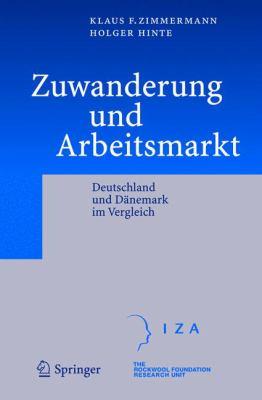Zuwanderung Und Arbeitsmarkt: Deutschland Und D Nemark Im Vergleich 9783540231790