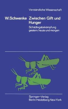 Zwischen Gift Und Hunger: Sch Dlingsbek Mpfung Gestern, Heute Und Morgen 9783540043775